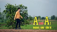 Ai Khổ Vì Ai - Michael Lang