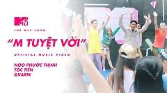 M Tuyệt Vời (The MTV Song) - Noo Phước Thịnh , Tóc Tiên , Karik