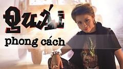 Video Quái Phong Cách (Kotex STYLE Bye Bye Label) - Gil Lê