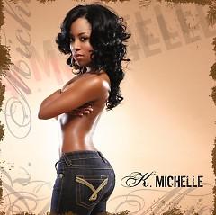 Lời bài hát được thể hiện bởi ca sĩ K. Michelle