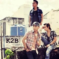 Lời bài hát được thể hiện bởi ca sĩ K2B Band