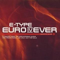 Lời bài hát được thể hiện bởi ca sĩ E-Type