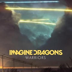 Warriors (Singles) - Imagine Dragons