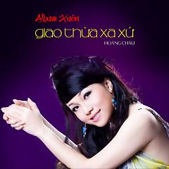 Album Giao Thừa Xa Xứ - Hoàng Châu