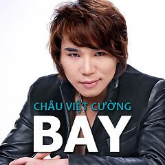 Châu Việt Cường - Bay - Châu Việt Cường