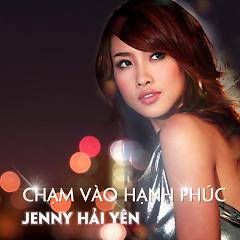 Chạm Vào Hạnh Phúc - Jenny Hải Yến