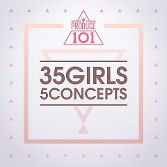 PRODUCE 101 – 35 Girls 5 Concepts - PRODUCE 101,I.O.I