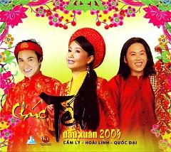 Chúc Tết Đầu Xuân 2009 - Cẩm Ly ft. Quốc Đại ft. Hoài Linh