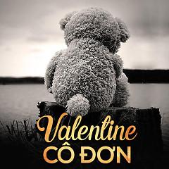 Valentine Cô Đơn (Valentine 2016) - Various Artists