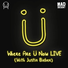 Where Are Ü Now (Live) (Single) - Jack Ü,Skrillex,Diplo,Justin Bieber