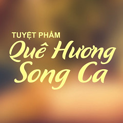 Album Tuyển Tập Các Ca Khúc Quê Hương Song Ca - Various Artists