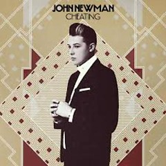Cheating (Single) - John Newman
