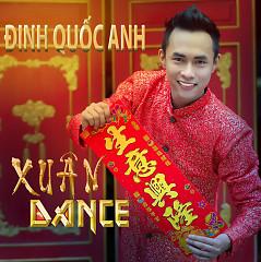 Album Xuân Dance - Đinh Quốc Anh