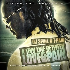 A Thin Line Between Love & Pain (CD1) - T-Pain