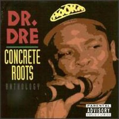 Concrete Roots - Dr. Dre