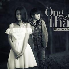 Hãy Cho Anh Cơ Hội (Single) - Ông Cao Thắng