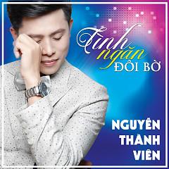Tình Ngăn Đôi Bờ - Nguyễn Thành Viên