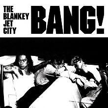 Album BANG! - Blankey Jet City