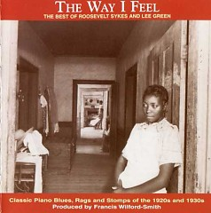 The Way I Feel (CD2) - Roosevelt Sykes ft. Lee Green