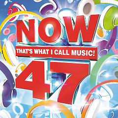NOW That's What I Call Music, Vol. 47 - Various Artists