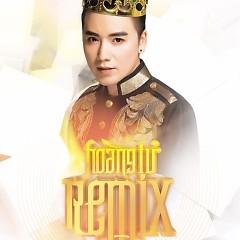 Hoàng Tử Remix - Nguyễn Hoàng Nam