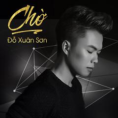 Chờ (Single) - Đỗ Xuân Sơn