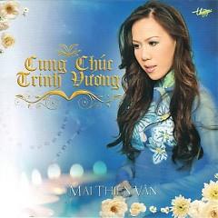 Album Cung Chúc Trinh Vương - Mai Thiên Vân