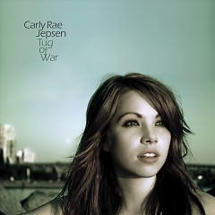 Tug Of War - Carly Rae Jepsen