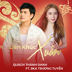 Liên Khúc Xuân 2017 (Single) - Quách Thành Danh, Saka Trương Tuyền