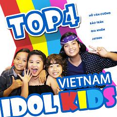 Album Top 4 Vietnam Idol Kids 2016 - Hồ Văn Cường,Gia Khiêm,Jayden,Bảo Trân