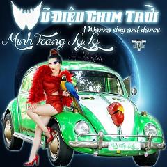Vũ Điệu Chim Trời (Single) - Minh Trang LyLy