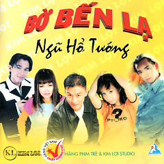 Bờ Bến Lạ (Ngũ Hổ Tướng) - Various Artists