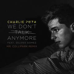 We Don't Talk Anymore (Remixes) - Charlie Puth ft. Selena Gomez