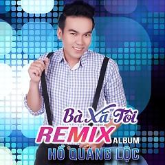Bà Xã Tôi (Remix) - Hồ Quang Lộc