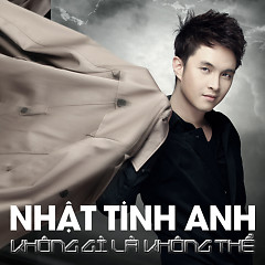 Nothing Is Impossible - Nhật Tinh Anh