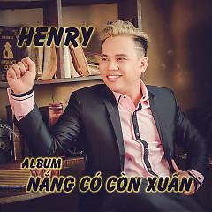 Nắng Có Còn Xuân - Henry