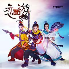 Album 恋西游 / Luyến Tây Du - TFBoys
