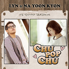 Season 02 'CHU! POP! CHU!' - Lyn ft. Na Yoon Kwon
