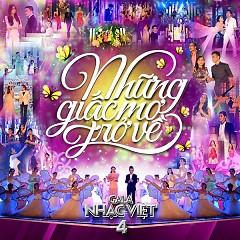 Những Giấc Mơ Trở Về (Gala Nhạc Việt 4) - Various Artists