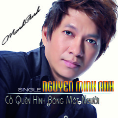 Album Single Cố Quên Hình Bóng Một Người - Nguyễn Minh Anh