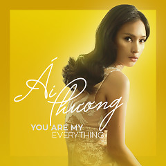 You Are My Everything - Ái Phương