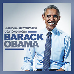 Những Bài Hát Yêu Thích Của Tổng Thống Barack Obama - Various Artists