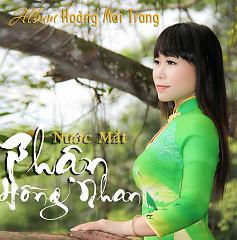 Nước Mắt Phận Hồng Nhan - Hoàng Mai Trang