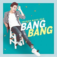 Album Bang Bang - Trương Quốc Bảo