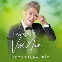 Liên Khúc Việt Nam - Trương Quốc Bảo