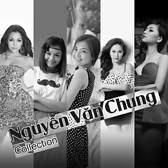 Nguyễn Văn Chung Collection - Miu Lê ft. Bảo Thy ft. Bích Phương ft. Trà Ngọc Hằng ft. Thanh Ngọc