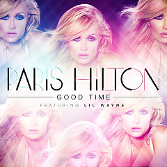 Good Time (Single) - Paris Hilton,Lil Wayne