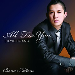 All For You (Bonus Edition) - Stevie Hoang