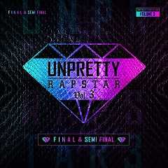 Unpretty Rapstart 3 Final & Semi Final - Various Artists