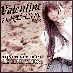 Valentine Nhớ Em (Single) - Thái Tuyết Trâm ft. Lê Minh Trung